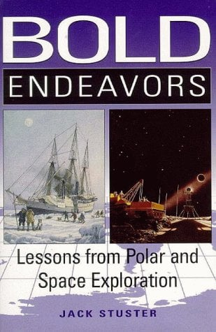Bold Endeavors: Lessons from Polar and Space Exploration 9781557507495