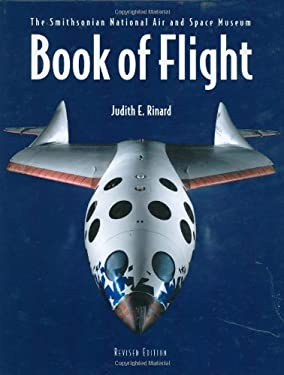 Book of Flight: The Smithsonian National Air and Space Museum 9781554072927