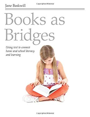 Books as Bridges: Using Text to Connect Home and School Literacy and Learning 9781551382500