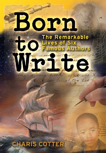 Born to Write: The Remarkable Lives of Six Famous Authors 9781554511914
