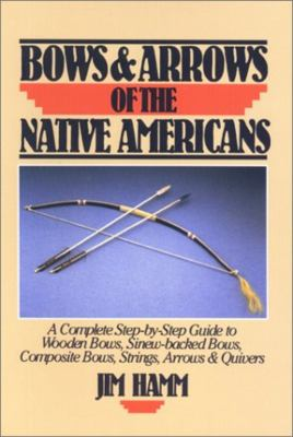 Bows & Arrows of the Native Americans 9781558211681