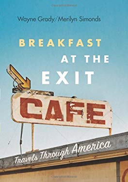 Breakfast at the Exit Cafe: Travels Through America 9781553655220