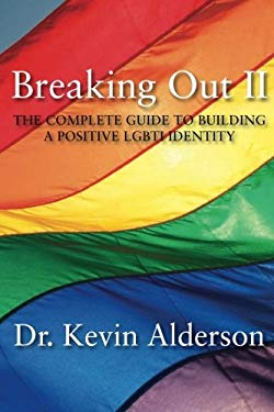 Breaking Out II: The Complete Guide to Building a Positive LGBTI Identity 9781554830626