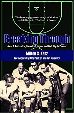 Breaking Through: John B. McLendon, Basketball Legend and Civil Rights Pioneer 9781557288479