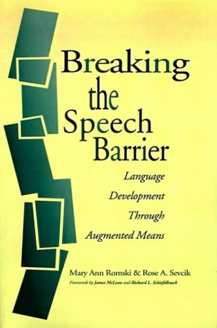 Breaking the Speech Barrier: Language Development Through Augmented Means 9781557663900