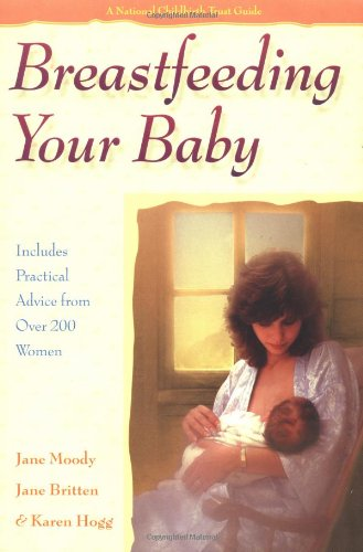 Breastfeeding Your Baby: Includes Practical Advice from Over 200 Women 9781555611224