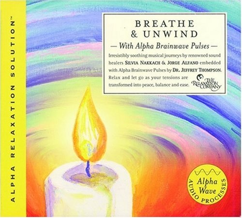 Breathe & Unwind: With Alpha Brainwave Pulses 9781559617987