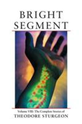 Bright Segment  by Theodore Sturgeon, Paul Williams, William Tenn