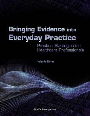 Bringing Evidence Into Everyday Practice: Practical Strategies for Healthcare Professionals 9781556428210