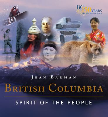 British Columbia: Spirit of the People 9781550174465