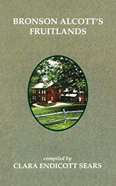 Bronson Alcott's Fruitlands 9781557099570