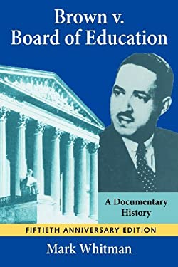 Brown V. Board of Education: A Documentary History 9781558763302