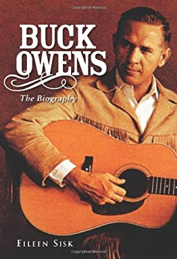Buck Owens: The Biography 9781556527685