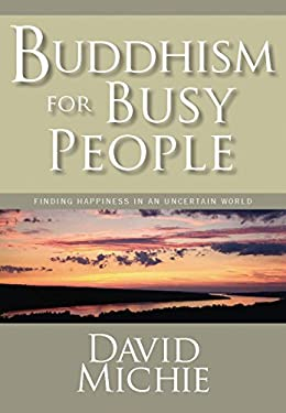 Buddhism for Busy People: Finding Happiness in an Uncertain World 9781559392983