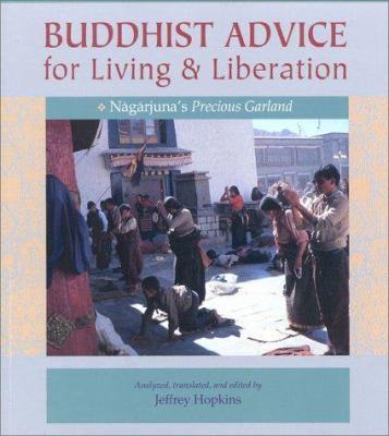 Buddhist Advice for Living and Liberation: Nagarjuna's Precious Garland 9781559390859