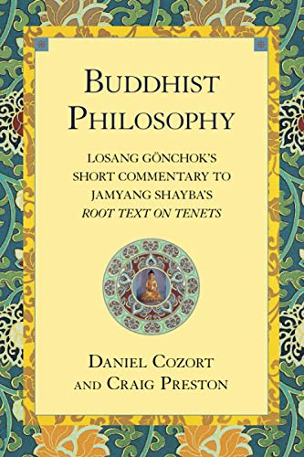 Buddhist Philosophy: Losang Gonchok's Short Commentary to Jamyang Shayba's Root Text on Tenets 9781559391986