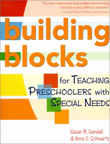 Building Blocks for Teaching Preschoolers with Special Needs 9781557665768