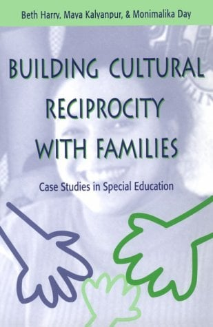 Building Cultural Reciprocity with Families: Case Studies in Special Education 9781557663771