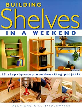 Building Shelves in a Weekend 9781558705487