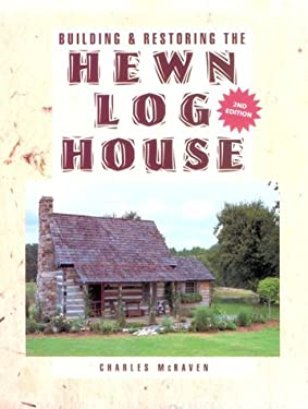 Building and Restoring the Hewn Log House 9781558703254
