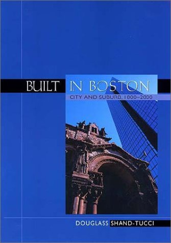 Built in Boston: City & Suburb, 1800-2000