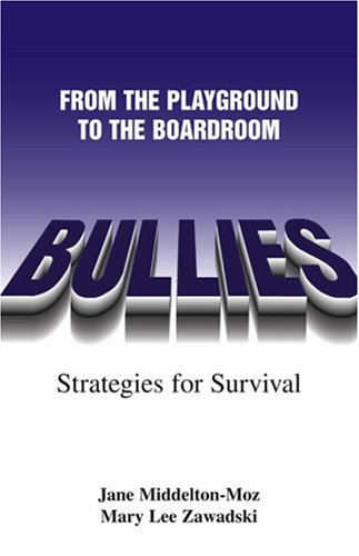 Bullies: From the Playground to the Boardroom 9781558749863