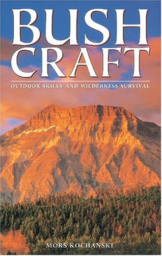 Bush Craft: Outdoor Skills and Wilderness Survival 9781551051222