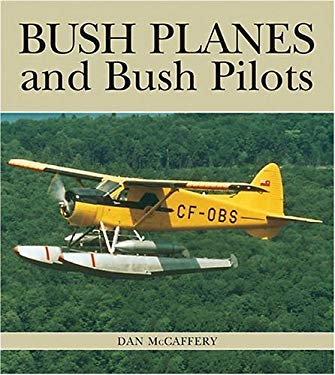 Bush Planes and Bush Pilots 9781550287646