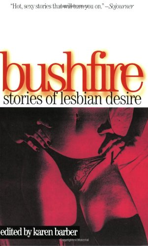 Bushfire: Stories of Lesbian Desire 9781555833121