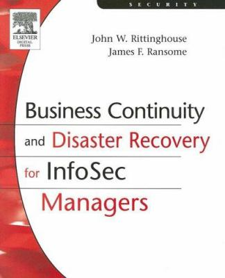 Business Continuity and Disaster Recovery for Infosec Managers 9781555583392