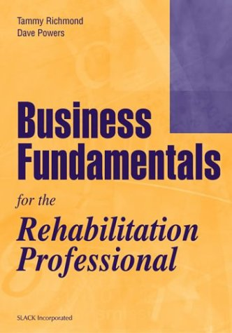 Business Fundamentals for the Rehabilitation Professional 9781556425936