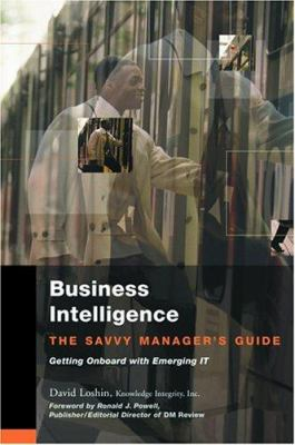 Business Intelligence: The Savvy Manager's Guide 9781558609167