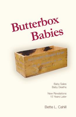 Butterbox Babies: Baby Sales, Baby Deaths-New Revelations 15 Years Later 9781552662137