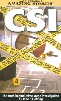C.S.I.: The Truth Behind Crime Scene Investigation 9781552653043