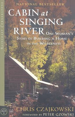 Cabin at Singing River: One Woman's Story of Building a Home in the Wilderness 9781551928326