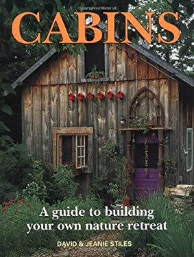 Cabins: A Guide to Building Your Own Nature Retreat 9781552093733