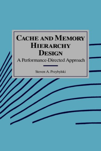 Cache and Memory Hierarchy Design: A Performance Directed Approach 9781558601369
