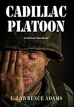 Cadillac Platoon: A Vietnam War Novel