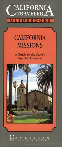 California Missions: A Guide to the State's Spanish Heritage 9781558381223