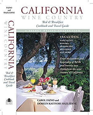 California Wine Country Bed & Breakfast Cookbook and Travel Guide 9781558539785