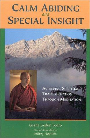 Calm Abiding and Special Insight: Achieving Spiritual Transformation Through Meditation 9781559391108