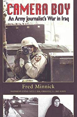 Camera Boy: An Army Journalist's War in Iraq 9781555716684