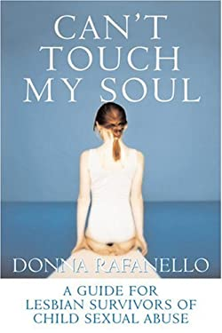 Can't Touch My Soul: A Guide for Lesbian Survivors of Child Sexual Abuse 9781555837761