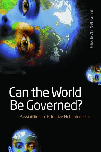 Can the World Be Governed?: Possibilities for Effective Multilateralism 9781554580415