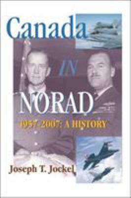Canada in Norad, 1957-2007: A History 9781553391340