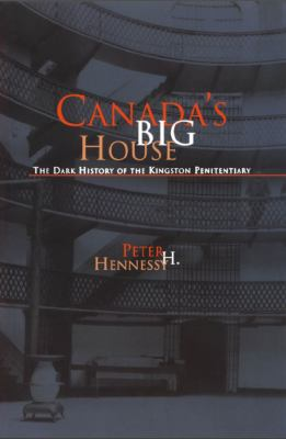 Canada's Big House: The Dark History of the Kingston Penitentiary 9781550023305