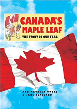 Canada's Maple Leaf: The Story of Our Flag 9781550744590