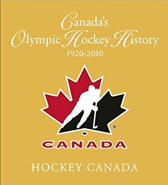 Canada's Olympic Hockey History, 1920-2010 9781551683232