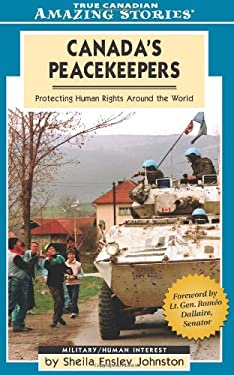 Canada's Peacekeepers: Protecting Human Rights Around the World 9781554390632