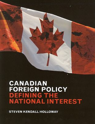 Canadian Foreign Policy: Defining the National Interest 9781551118161